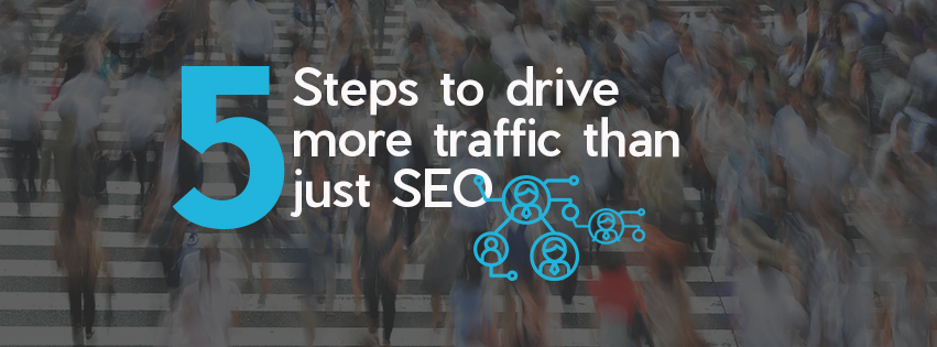 Go Beyond SEO to Drive More Traffic to Your Website